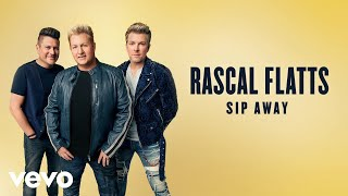 Rascal Flatts - Sip Away (Lyric Video)