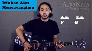 Chord Gampang (Izinkan Aku Menyayangimu - Iwan Fals) by Arya Nara (Tutorial Gitar) Untuk Pemula