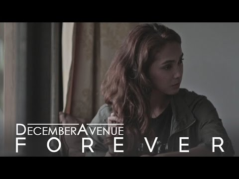 December Avenue - Forever (OFFICIAL MUSIC VIDEO)