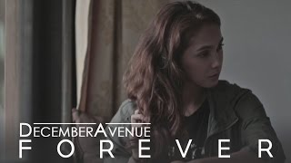 Repeat youtube video December Avenue - Forever (OFFICIAL MUSIC VIDEO)
