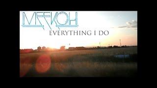 MEEKOH // EVERYTHING I DO