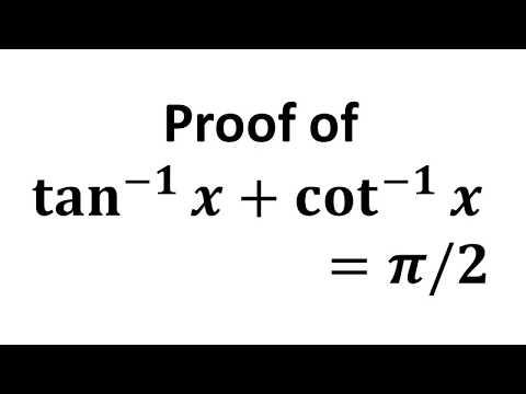 Tan^-1(x) + Cot^-1(x) = Pi/2 | Arctan X + Arccot X = Pi/2