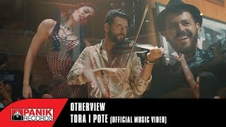 Смотреть клип Otherview - Tora I Pote