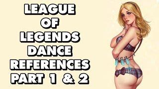 Video All League Of Legends Dance References Part 1 & 2 download MP3, 3GP, MP4, WEBM, AVI, FLV Juli 2018