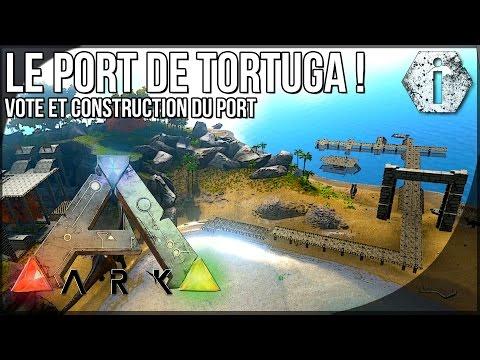 LE PORT DE TORTUGA - Ark Survival Evolved [FR]