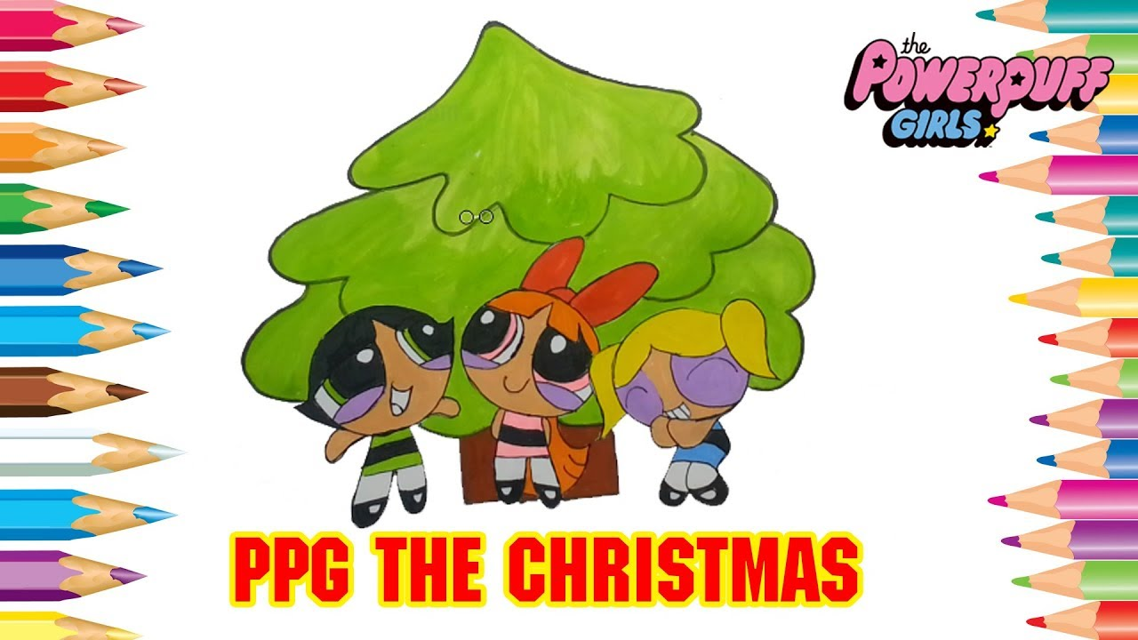 Powerpuff Girls Coloring Book Pages | PPG the Christmas tree | Anime ...
