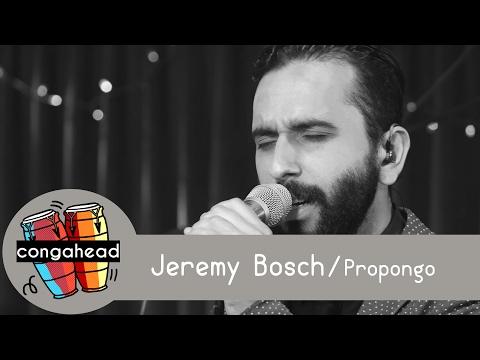 Jeremy Bosch performs Propongo | congahead