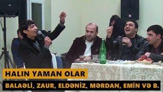 HALIN YAMAN OLAR (Balaeli, Zaur, Eldeniz, Merdan, Emin, Mubariz ve b.) Meyxana 2017