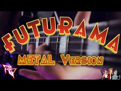 Futurama Theme  METAL VERSION by Ro Panuganti ft. Zach Mills