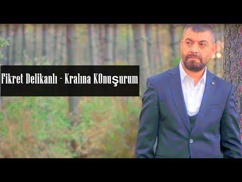 Fikret Delikanlı - Kralına Konuşurum