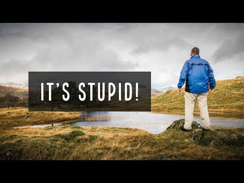 Landscape Photography - It's Stupid
