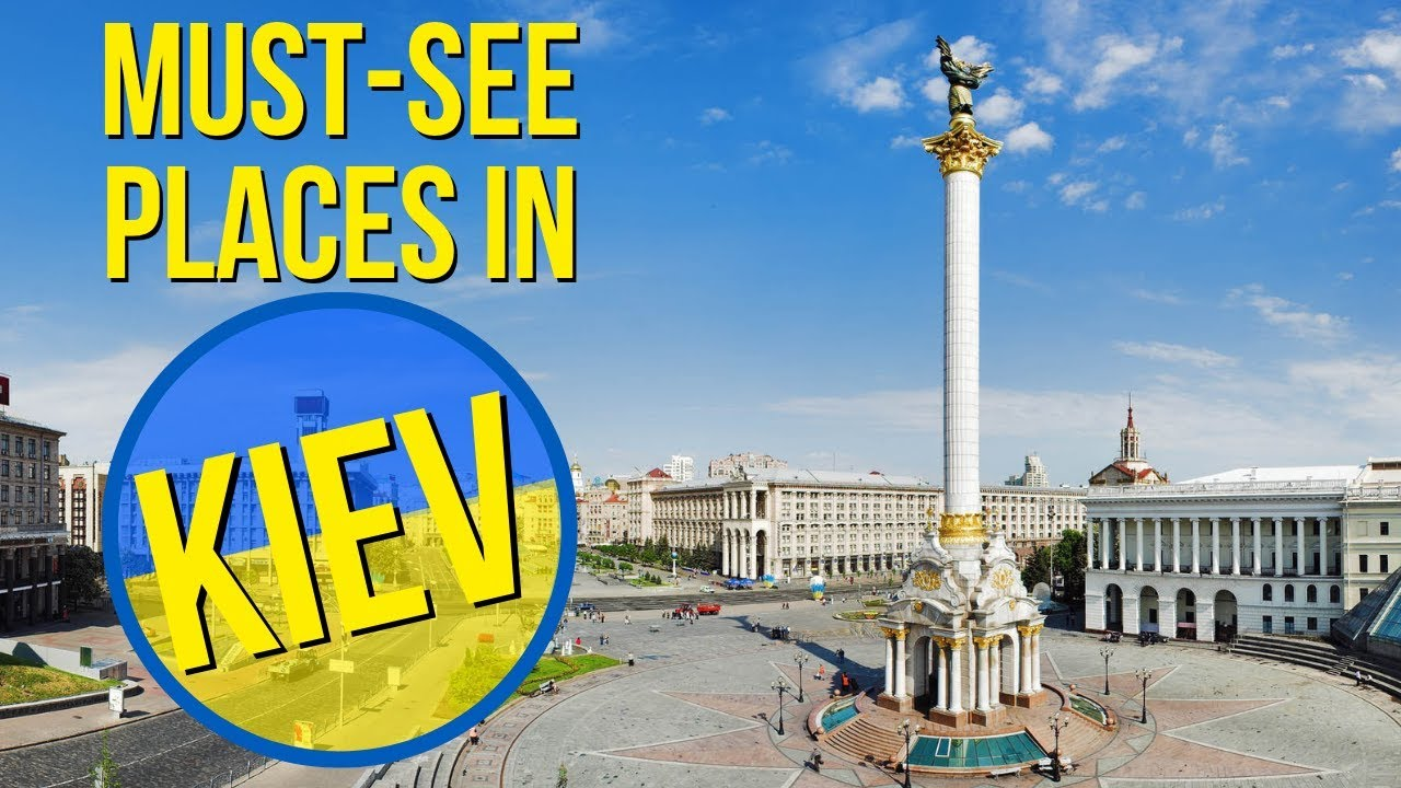 Most Stunning And Well-known Locations To Go to In Kiev Ukraine TOP ATTRACTI