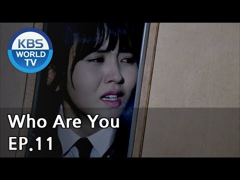 Who Are You | 후아유 EP.11 [SUB : KOR, ENG, CHN, MLY, VIE]