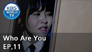 Video Who Are You | 후아유 EP.11 [SUB : KOR, ENG, CHN, MLY, VIE, IND] download MP3, 3GP, MP4, WEBM, AVI, FLV Oktober 2019