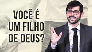 Você é um Filho de Deus? - Gabriel Junqueira