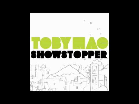 Tobymac - Showstopper (Lyrics in Description)
