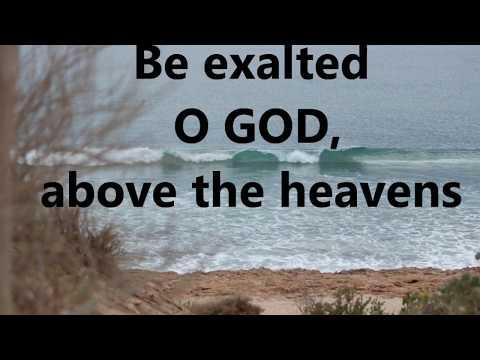 Be Exalted O GOD  w/lyrics