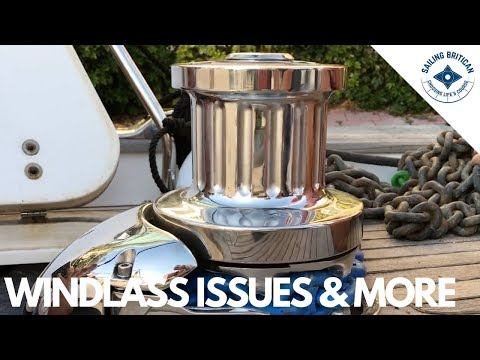 Windlass Issues & More | Sailing Britican #26