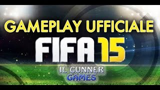 FIFA 15 Gameplay Ufficiale ITA (Il Gunner Games)