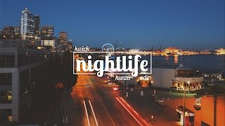 Kwick - Nightlife (Hunter Edit)