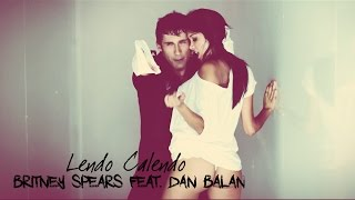 Britney Spears Feat Dan Balan Lendo Calendo