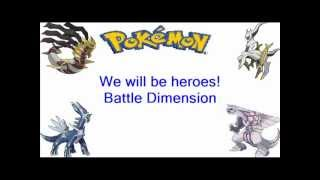 Pokemon Battle Dimension: We Will Be Heroes Theme + Lyrics