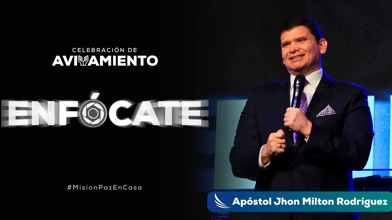 Celebración de Avivamiento - Tema: Enfócate - Apóstol Jhon Milton Rodriguez