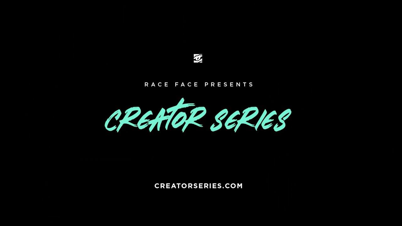 Race Face Presents: Creator Series