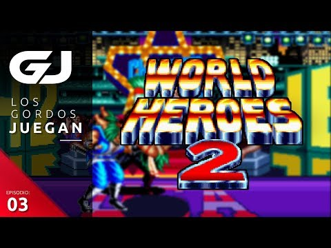 World Heroes 2 , Los Gordos Juegan - Parte 3   3GB