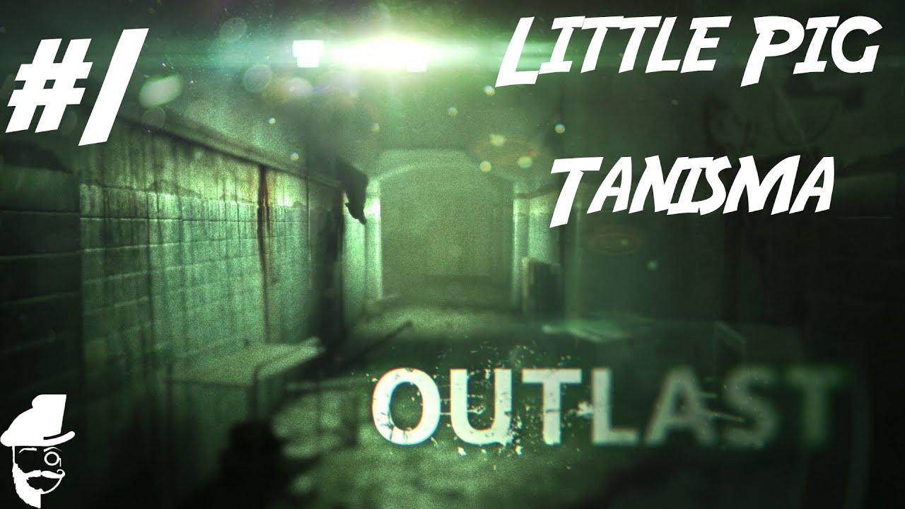 Outlast - Little Pig İlk Tanışma - YouTube Little Piggy Outlast