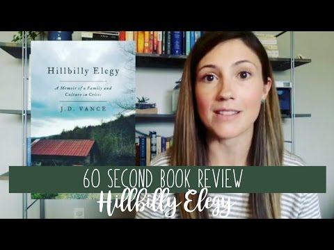 HILLBILLY ELEGY BY JD VANCE // 60 SECOND BOOK REVIEW