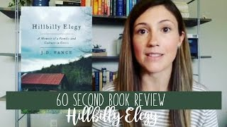 hillbilly elegy by jd vance 60 second book review