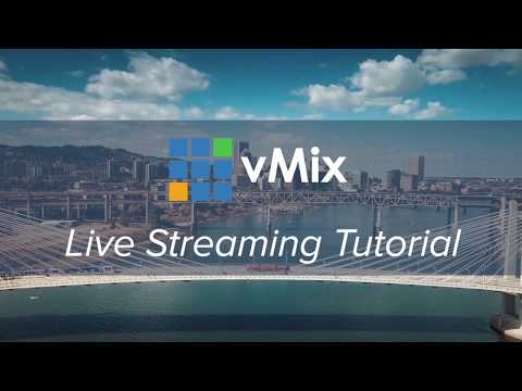 vMix Tutorials- Live Streaming
