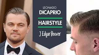 Leonardo DiCaprio Hairstyle as J. Edgar Hoover mens classic hair