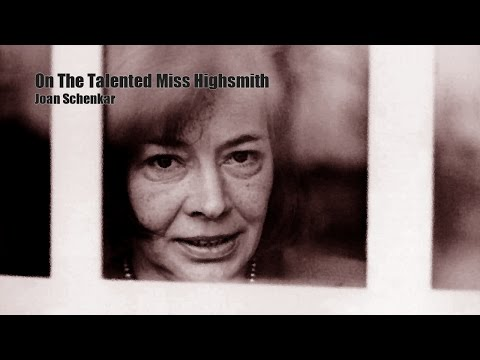 [Joan Schenkar] on The Talented Miss Highsmith