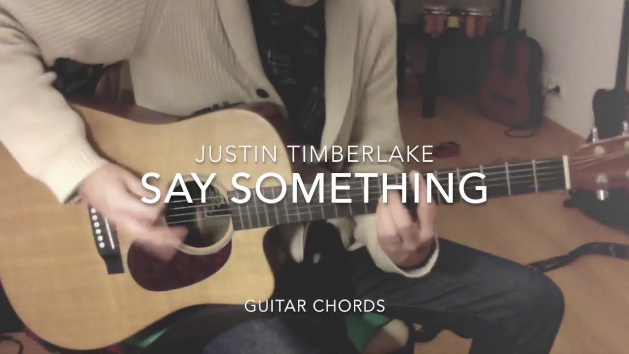 Say Something Justin Timberlake Guitar Chords Youtube