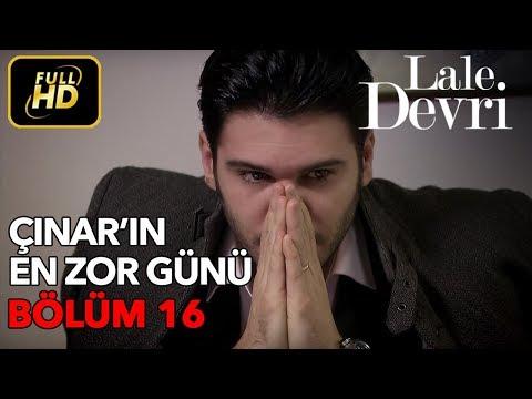 Lale Devri 16. Bölüm / Full HD (Tek Parça) - Çınar'ın En Zor Günü