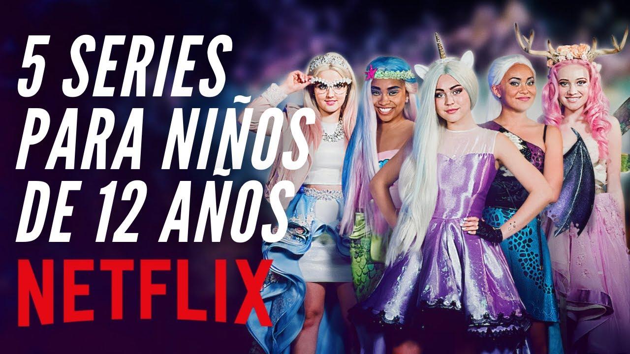 5 Series En Netflix Para Niños Y Niñas De 12 Años Youtube