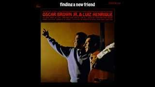 Oscar Brown Jr.  & Luiz Henrique - Finding a New Friend (1966 Full Album HQ)