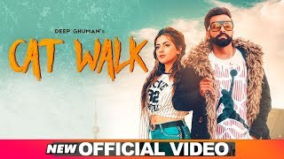 Cat Walk (Official Video) | Deep Ghuman feat Sonia Verma | Latest Punjabi Songs 2019 | Speed Records