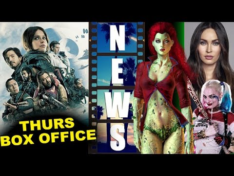 Rogue One Box Office Update, Megan Fox for Poison Ivy in Gotham City Sirens?