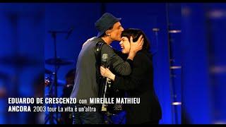 2003. Eduardo De Crescenzo con Mireille Mathieu ANCORA