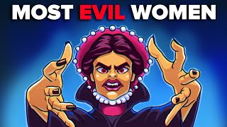 Most Evil Women in the History of Mankind