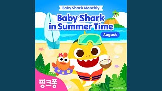 Baby Shark In Summer Time