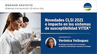 Novedades CLSI 2021 e impacto en los sistemas de susceptibilidad VITEK®