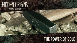 FREE Episode: Hidden Origins with Michael Tellinger (Season 1, Episode 2) The Power of Gold