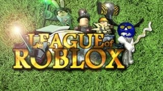 ROBLOX-League Of ROBLOX Part 1