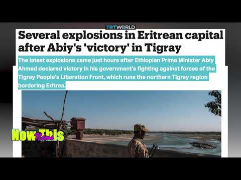 TRT   Several explosions in Eritrean capital after Abiy's 'victory' in Tigray.