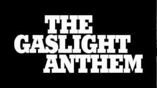 Gaslight Anthem - 45 (with lyrics)