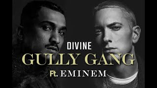 DIVINE ft.Eminem - GULLY GANG